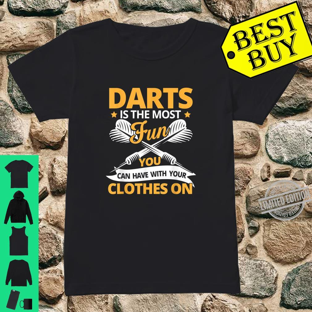 Darts Is The Most Fun You Can Have With Your Clothes On Shirt ladies tee