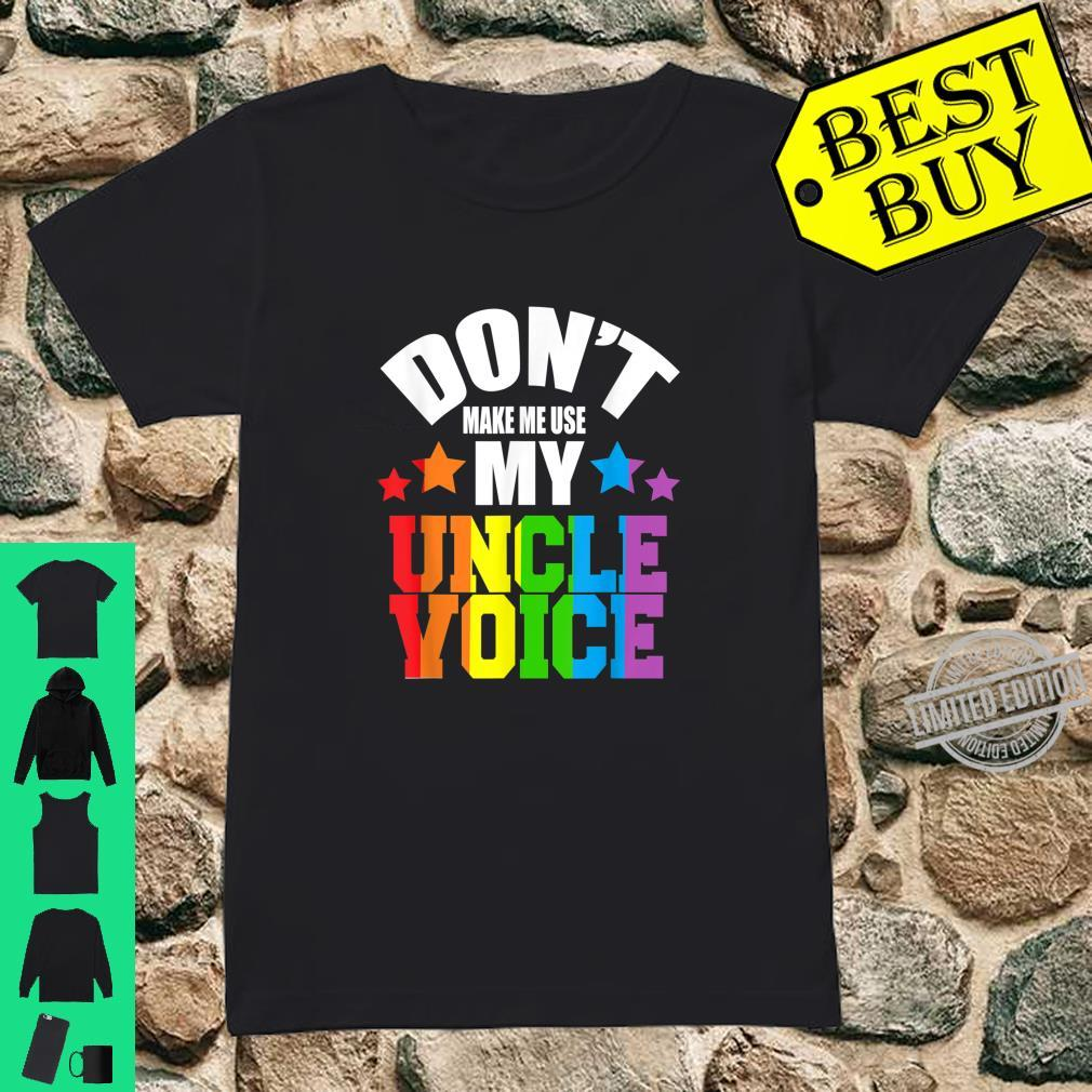 Don't Make Me Use My Uncle Voice Pride LGBT Gay Lesbian Shirt ladies tee
