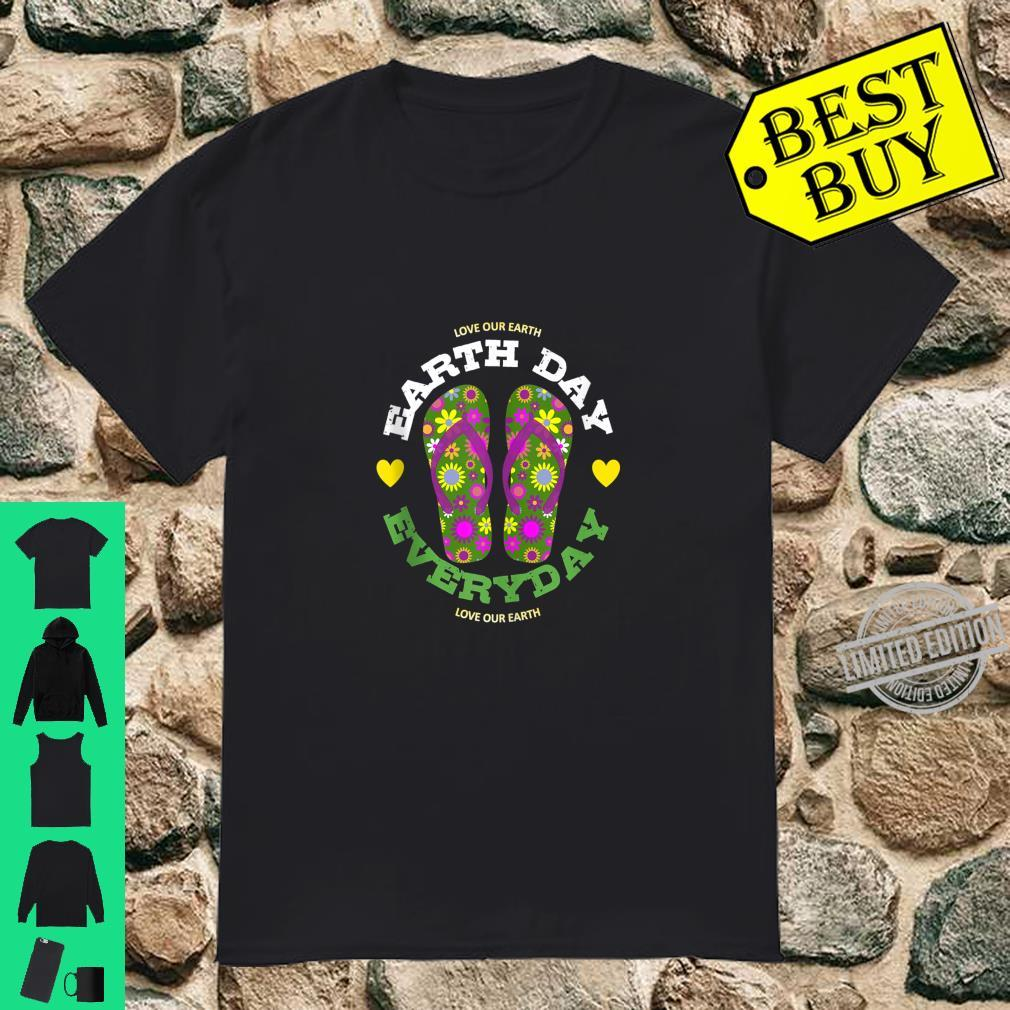 Earth Day Everyday Love our Earth Green Flower Flip Flop Shirt